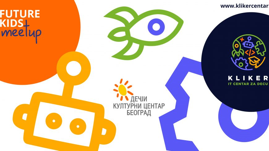 Future Kids meetup 28. aprila u Dečjem kulturnom centru Beograda